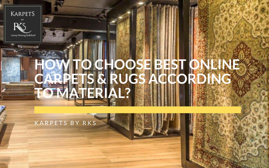 How to Choose Best Online Carpets & Rugs According to Material?